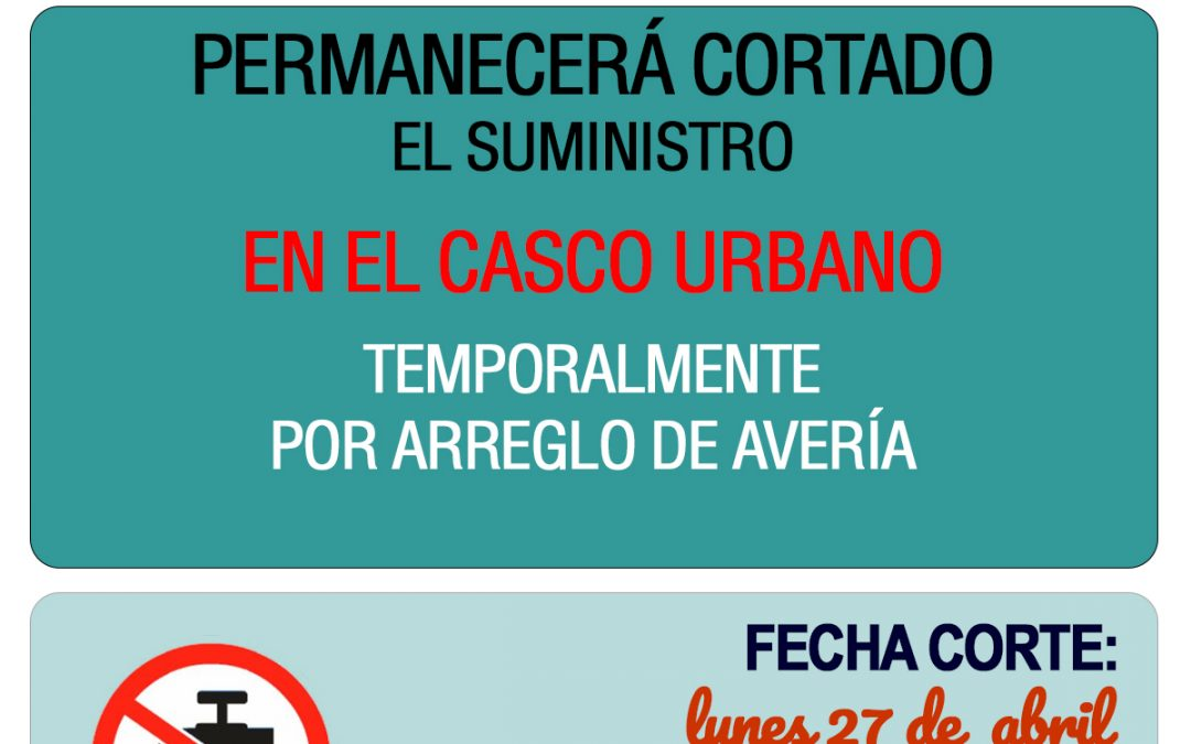 Corte temporal del suministro de agua el lunes 27 de abril en el casco urbano